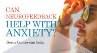 Can Neurofeedback Help With Anxiety