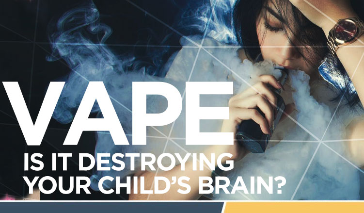 Vape Is It Destroying Your Childs Brain