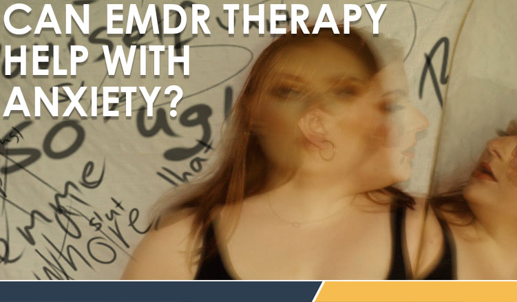 EMDR Therapy Help With Anxiety