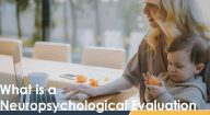 What is a Neuropsychological Evaluation